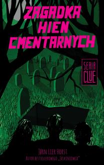 CLUE Tom 4: Zagadka hien cmentarnych - ebook/epub