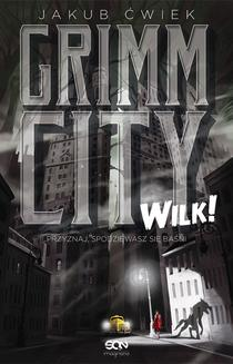 Grimm City. Wilk! - ebook/epub