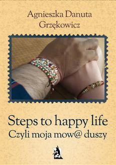Steps to happy life. Czyli moja mow@ duszy - ebook/epub